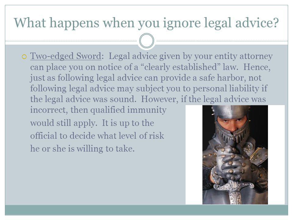 What happens when you ignore legal advice.