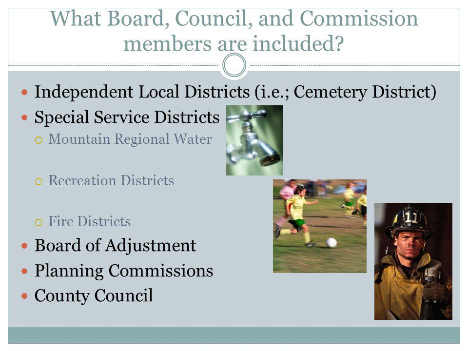 What Board, Council, and Commission members are included? Independent Local Districts (i.e.; Cemetery District) Special Service Districts Mountain Reg