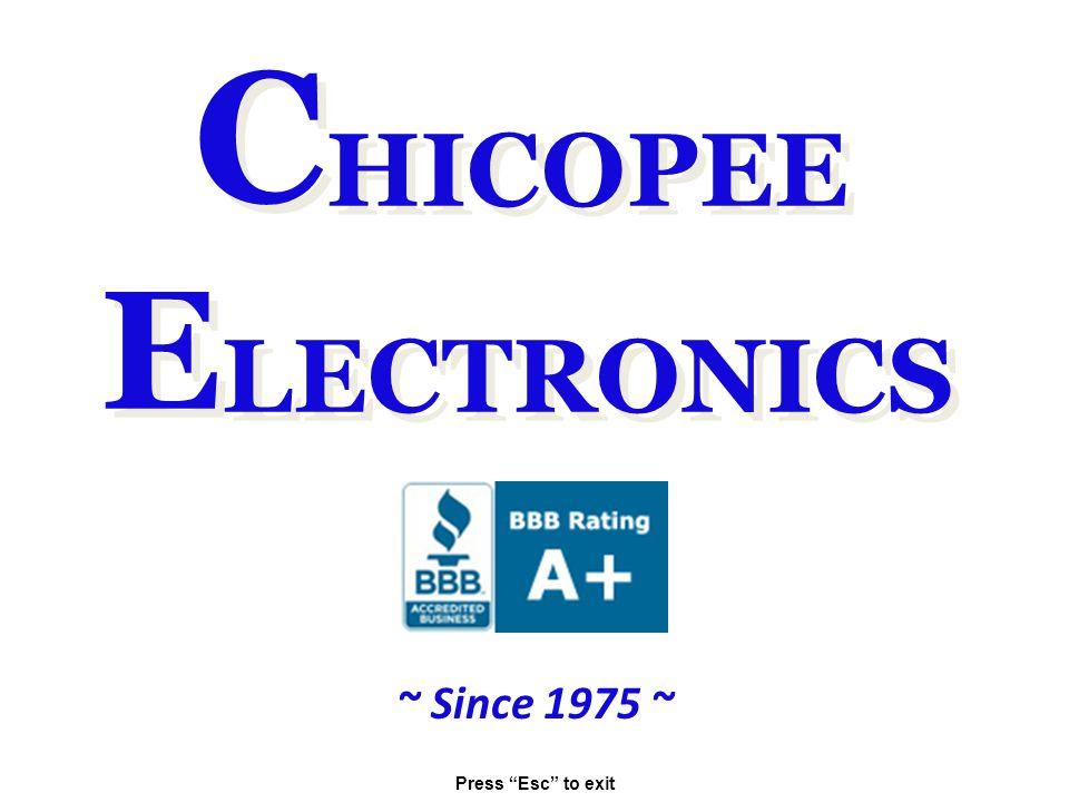 C HICOPEE E LECTRONICS ~ Since 1975 ~ Press Esc to exit