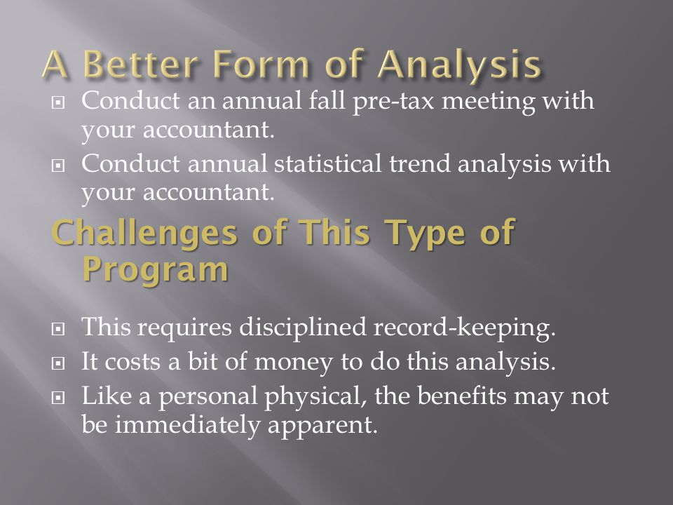 Conduct an annual fall pre-tax meeting with your accountant.