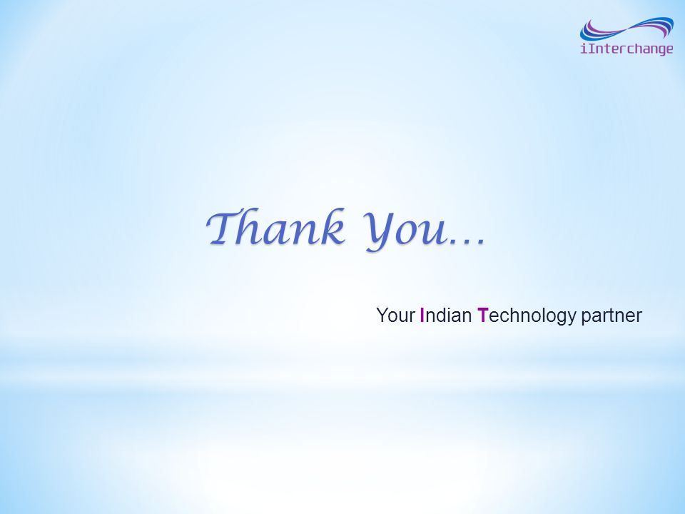Your Indian Technology partner Thank You…