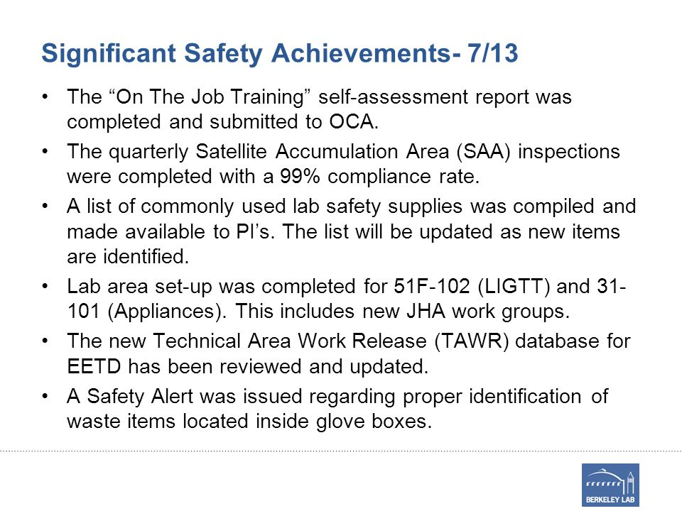 Significant Safety Achievements- 7/13 The On The Job Training self-assessment report was completed and submitted to OCA.