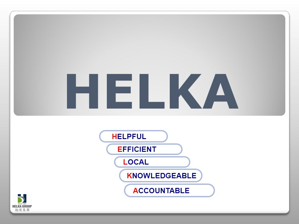 HELPFUL EFFICIENT KNOWLEDGEABLE ACCOUNTABLE LOCAL HELKA