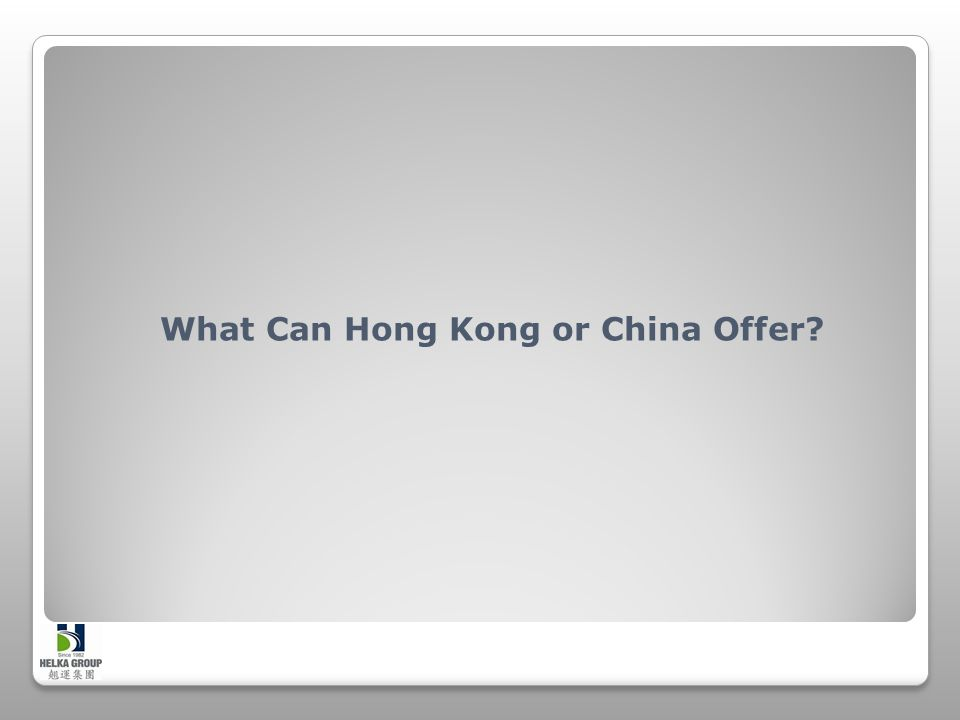 What Can Hong Kong or China Offer
