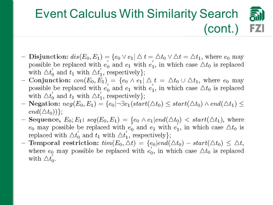 Event Calculus With Similarity Search (cont.)