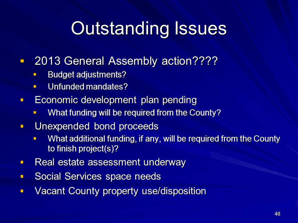 48 Outstanding Issues 2013 General Assembly action .