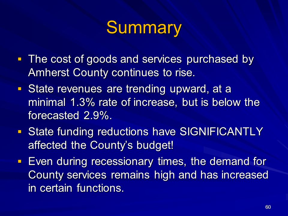 60 Summary The cost of goods and services purchased by Amherst County continues to rise. The cost of goods and services purchased by Amherst County co