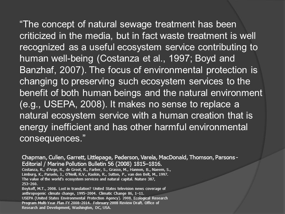 The concept of natural sewage treatment has been criticized in the media, but in fact waste treatment is well recognized as a useful ecosystem service