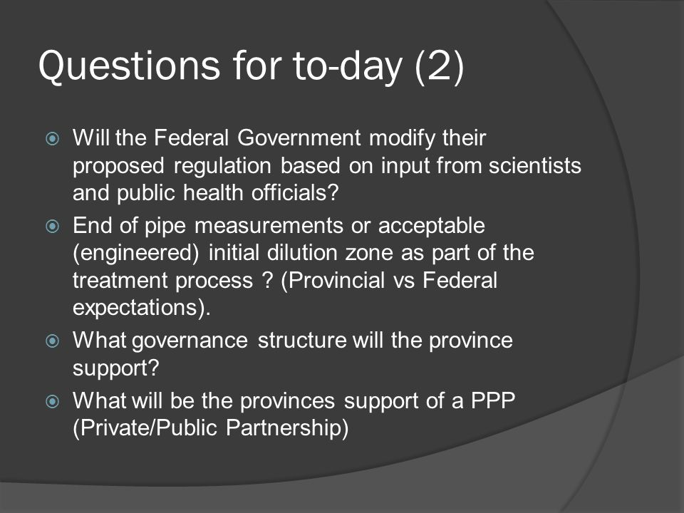 Questions for to-day (2) Will the Federal Government modify their proposed regulation based on input from scientists and public health officials? End