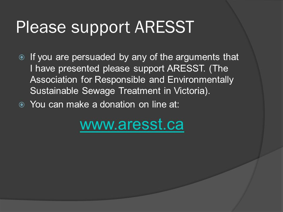 Please support ARESST If you are persuaded by any of the arguments that I have presented please support ARESST. (The Association for Responsible and E