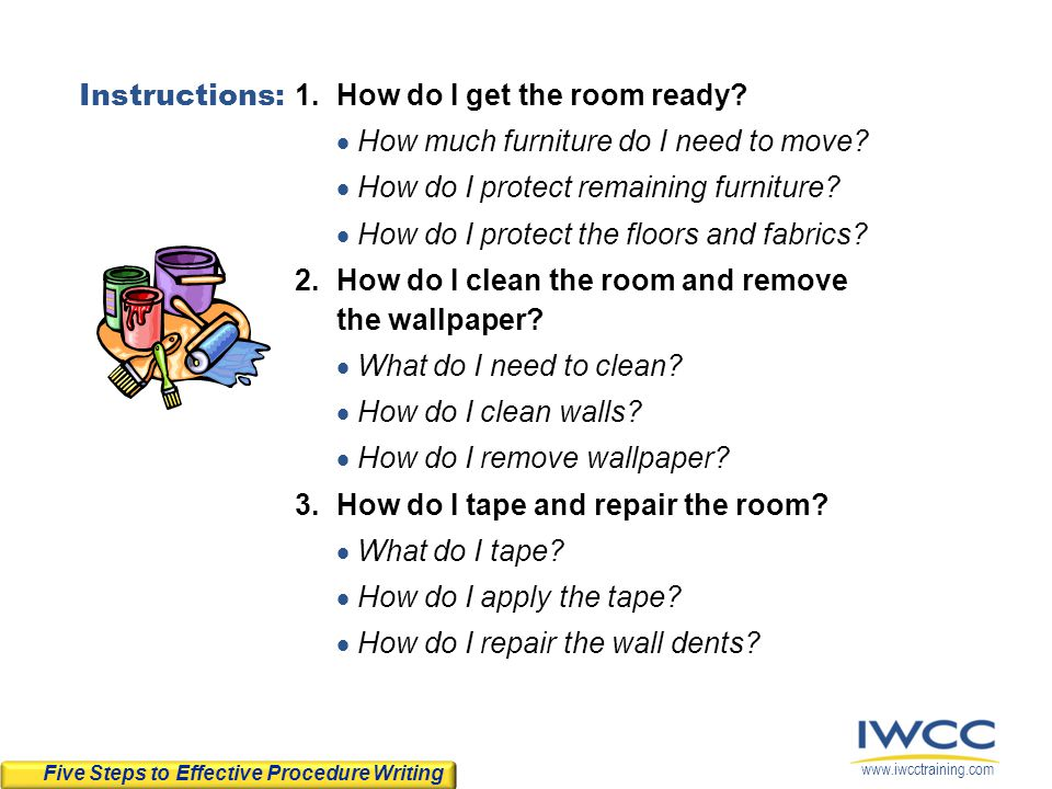 www.iwcctraining.com Instructions: 1.How do I get the room ready? How much furniture do I need to move? How do I protect remaining furniture? How do I