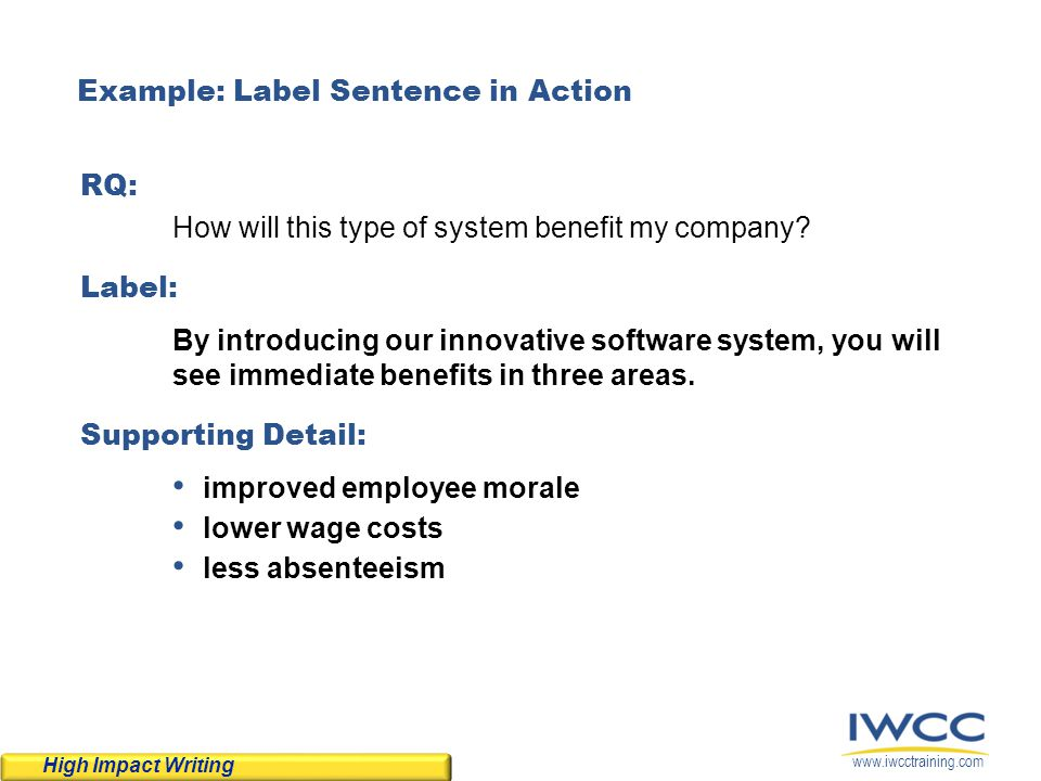 www.iwcctraining.com RQ: How will this type of system benefit my company? Label: By introducing our innovative software system, you will see immediate