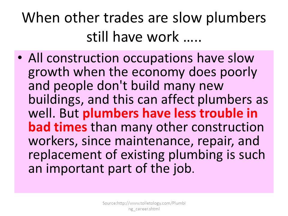 Opportunities to be self employed in Plumbimg Job opportunities for skilled plumbers are likely to be excellent, because growth in demand for these wo