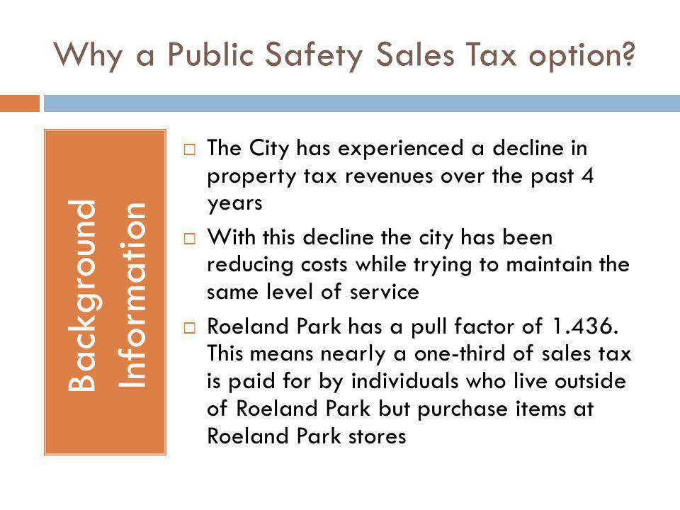 The Next Step Proposed Sales Tax: On November 6, you will have the opportunity to cast your vote on the creation of a 3/4-cent sales tax to fund the Police Department and other public safety expenses