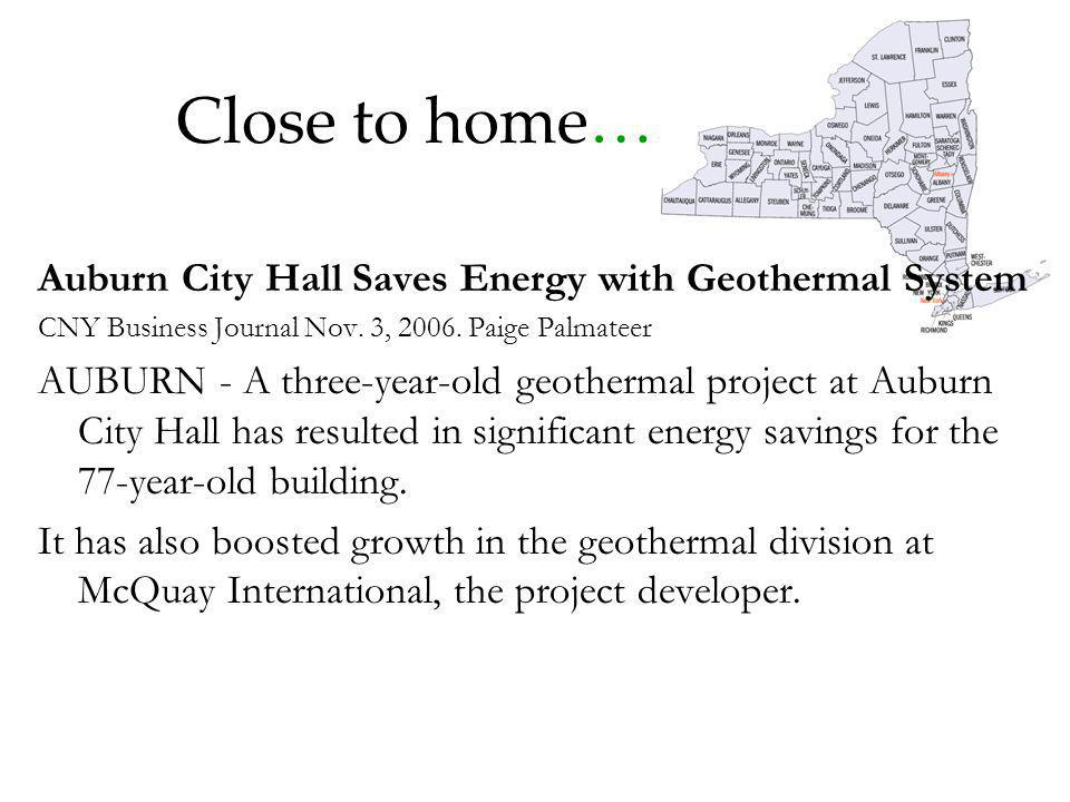 Close to home… Auburn City Hall Saves Energy with Geothermal System CNY Business Journal Nov.
