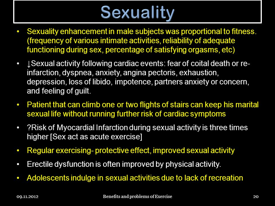 Sexuality enhancement in male subjects was proportional to fitness.