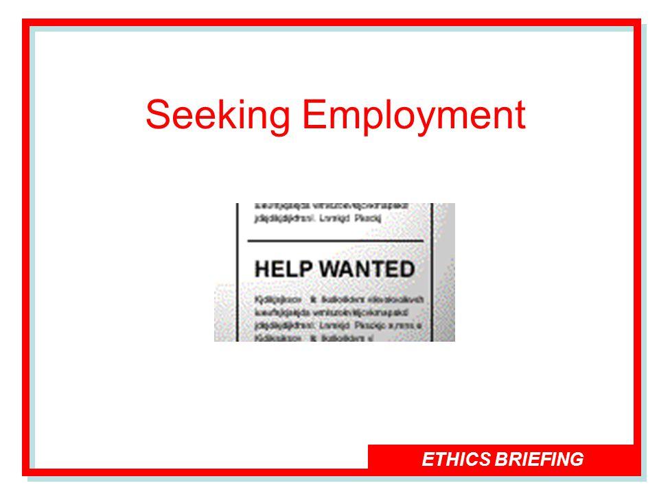 ETHICS BRIEFING Seeking Employment