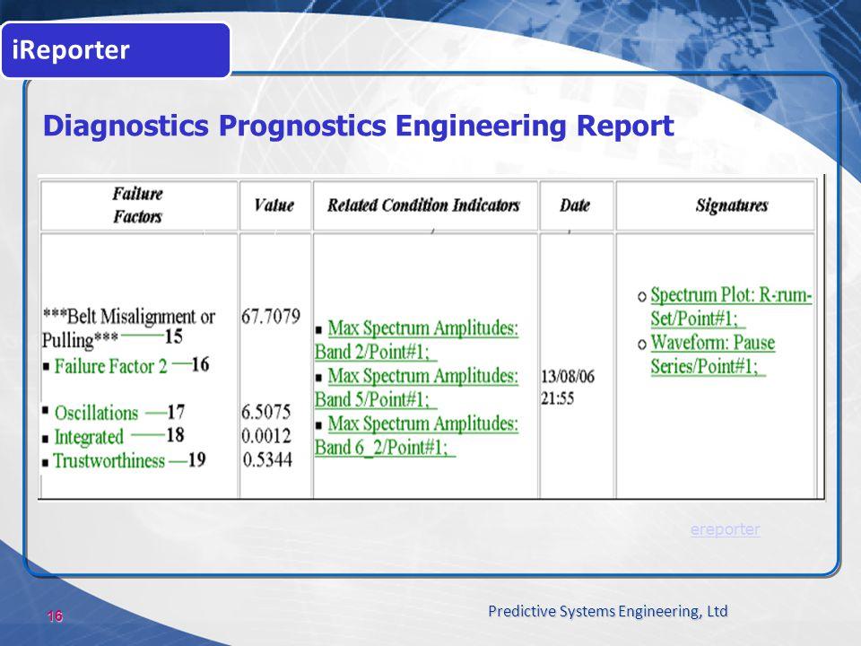 16 Predictive Systems Engineering, Ltd Diagnostics Prognostics Engineering Report ereporter iReporter