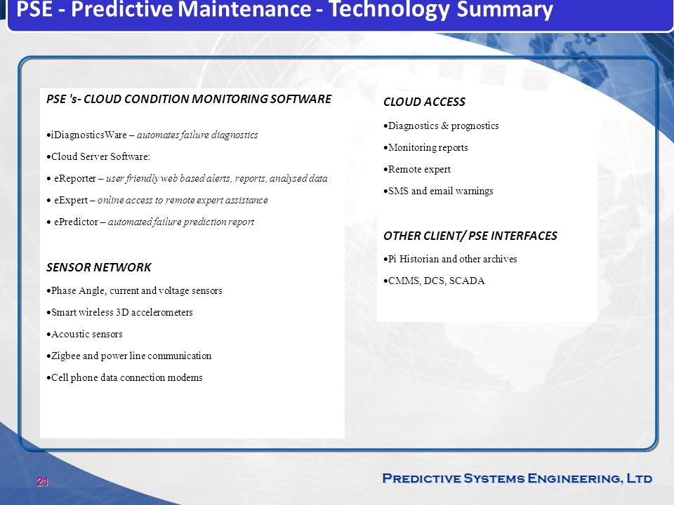 21 Predictive Systems Engineering, Ltd PSE - Predictive Maintenance - Technology Summary PSE 's- CLOUD CONDITION MONITORING SOFTWARE iDiagnosticsWare