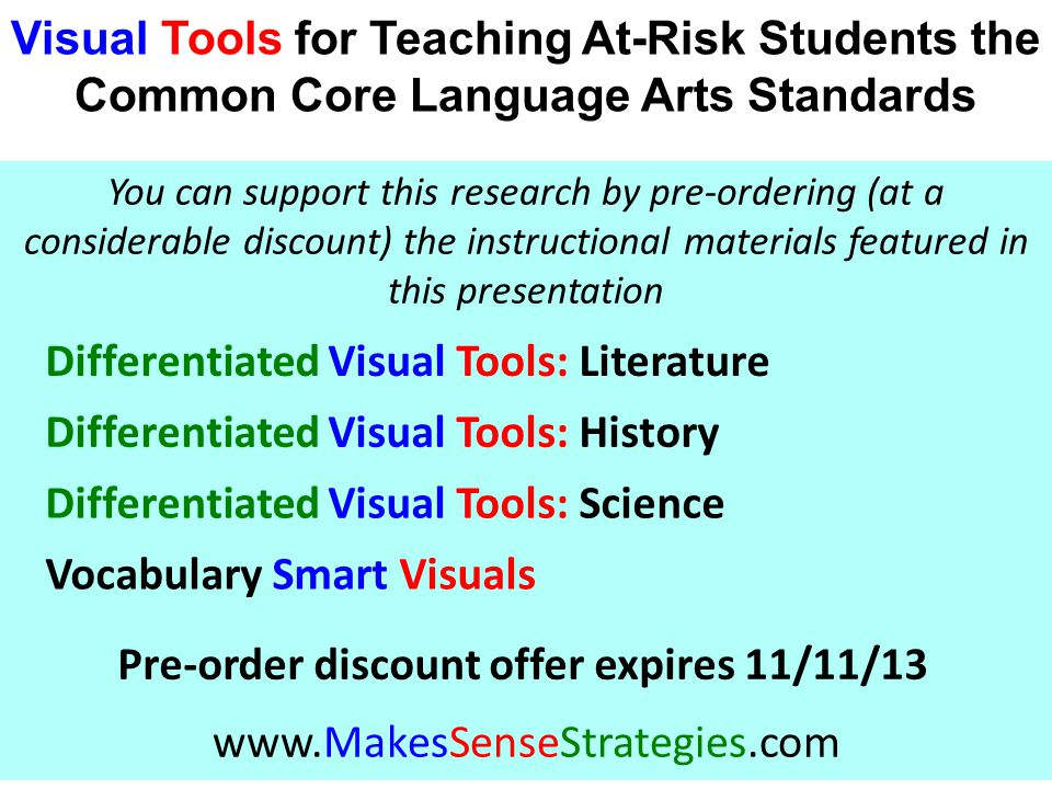 Visual Tools for Teaching At-Risk Students the Common Core Language Arts Standards © 2013 Edwin S.
