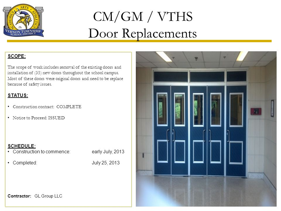 CM/GM / VTHS Door Replacements SCOPE: The scope of work includes removal of the existing doors and installation of (35) new doors throughout the schoo