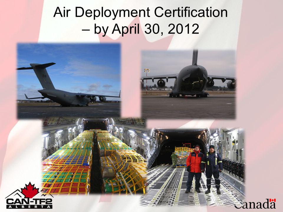 Air Deployment Certification – by April 30, 2012