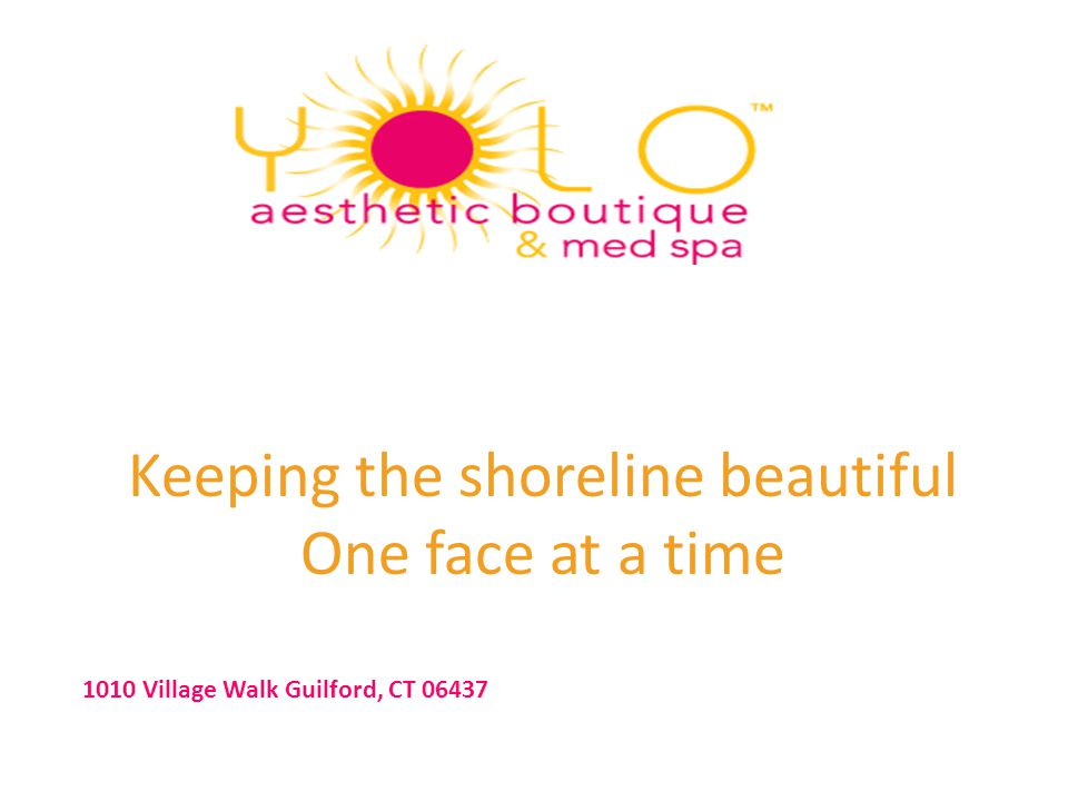 Keeping the shoreline beautiful One face at a time 1010 Village Walk Guilford, CT 06437