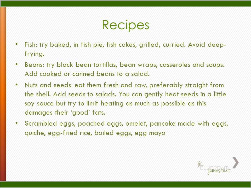 Recipes Fish: try baked, in fish pie, fish cakes, grilled, curried.