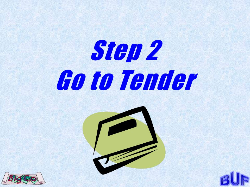 Step 2 Go to Tender