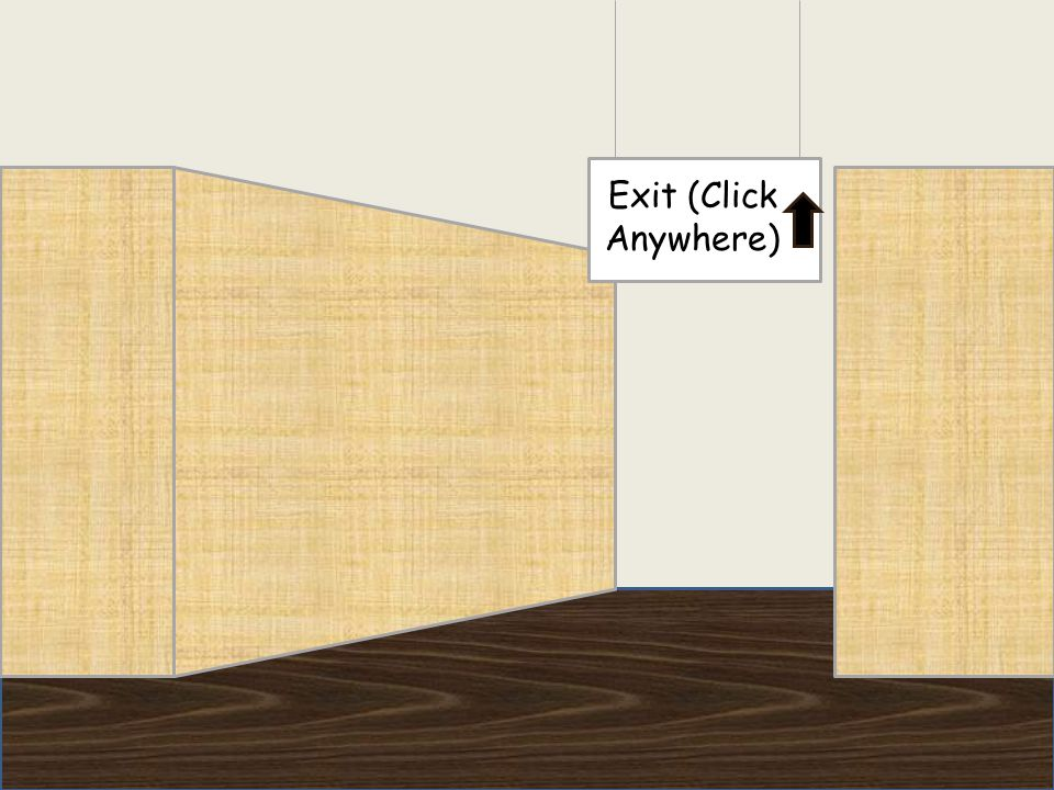 Exit (Click Anywhere)
