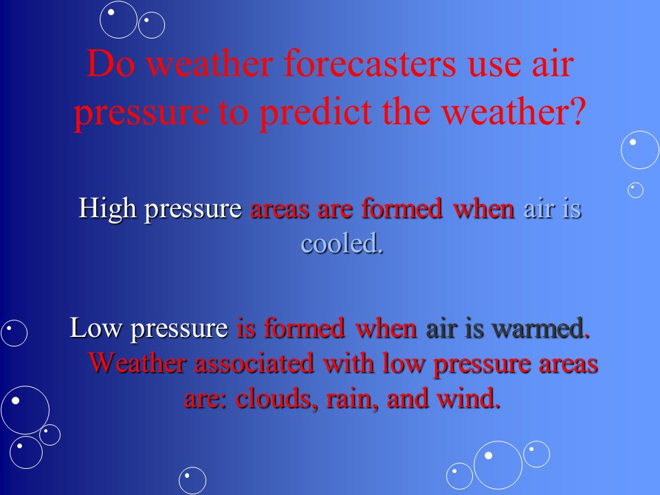 Additional Weather Tools Air pressure is the result of the mass/weight of the air and temperature pushing on its surroundings.