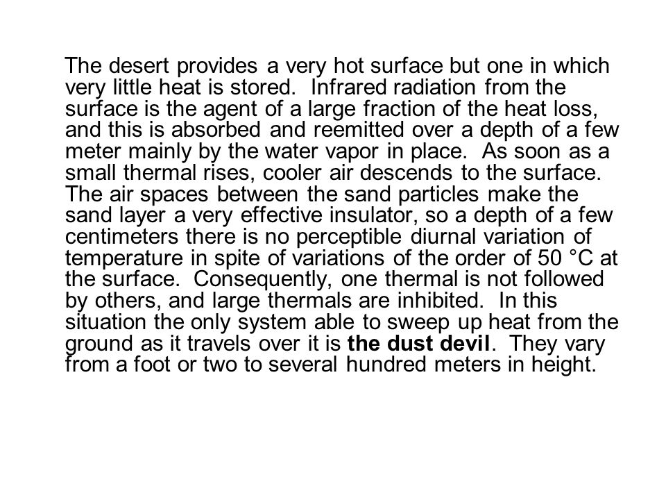The desert provides a very hot surface but one in which very little heat is stored. Infrared radiation from the surface is the agent of a large fracti