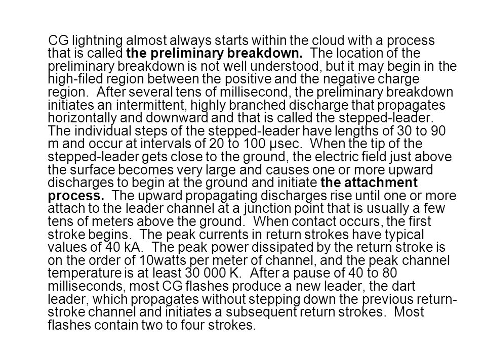 CG lightning almost always starts within the cloud with a process that is called the preliminary breakdown. The location of the preliminary breakdown
