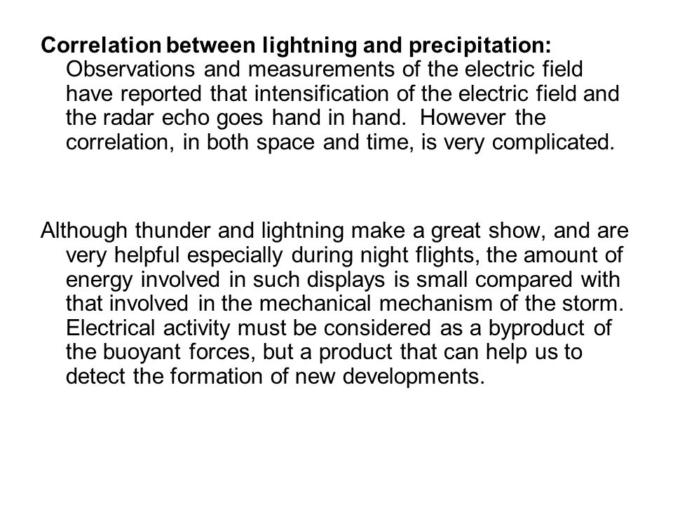 Correlation between lightning and precipitation: Observations and measurements of the electric field have reported that intensification of the electri