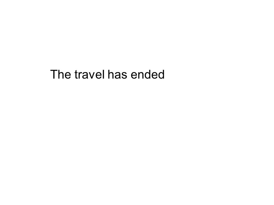 The travel has ended