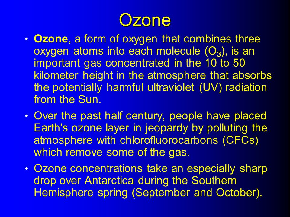 Ozone Ozone, a form of oxygen that combines three oxygen atoms into each molecule (O 3 ), is an important gas concentrated in the 10 to 50 kilometer h