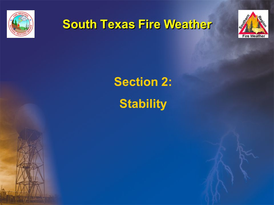 South Texas Fire Weather Section 2: Stability