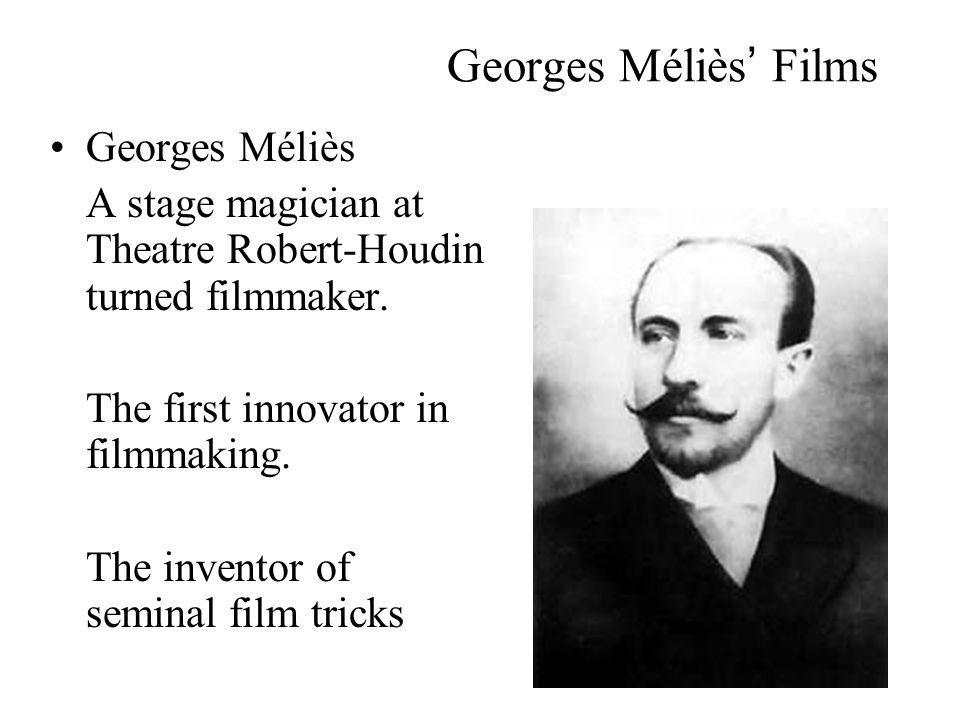 Georges Méliès Films Georges Méliès A stage magician at Theatre Robert-Houdin turned filmmaker.