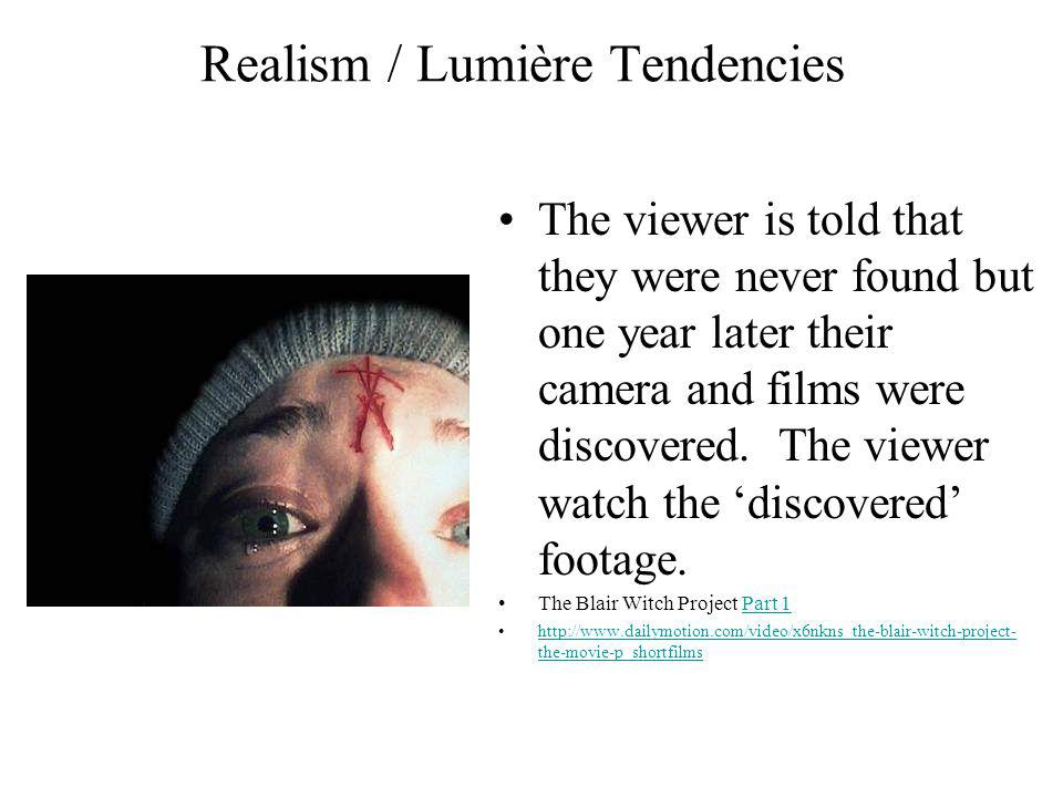 Realism / Lumière Tendencies The viewer is told that they were never found but one year later their camera and films were discovered.