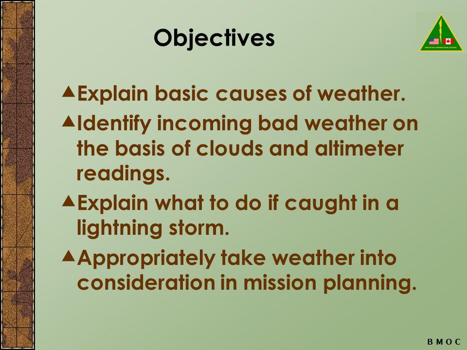 B M O C Objectives Explain basic causes of weather.