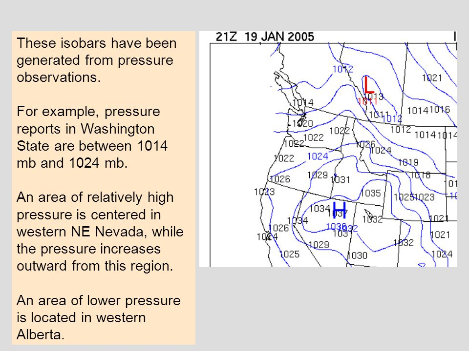 These isobars have been generated from pressure observations. For example, pressure reports in Washington State are between 1014 mb and 1024 mb. An ar