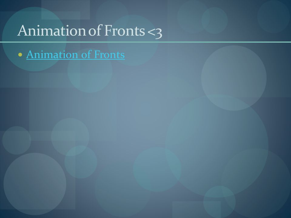 Animation of Fronts <3 Animation of Fronts