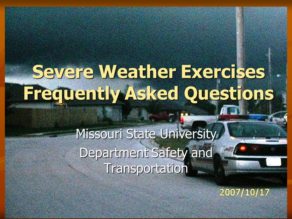 Severe Weather Exercises Frequently Asked Questions Missouri State University Department Safety and Transportation