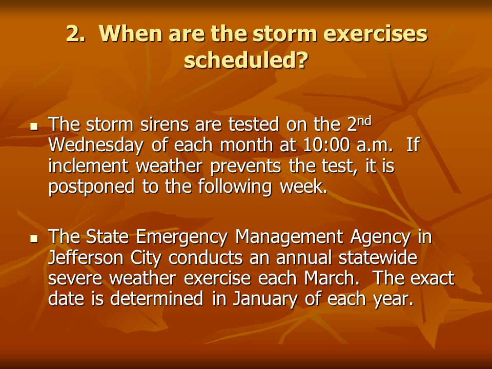 2. When are the storm exercises scheduled.