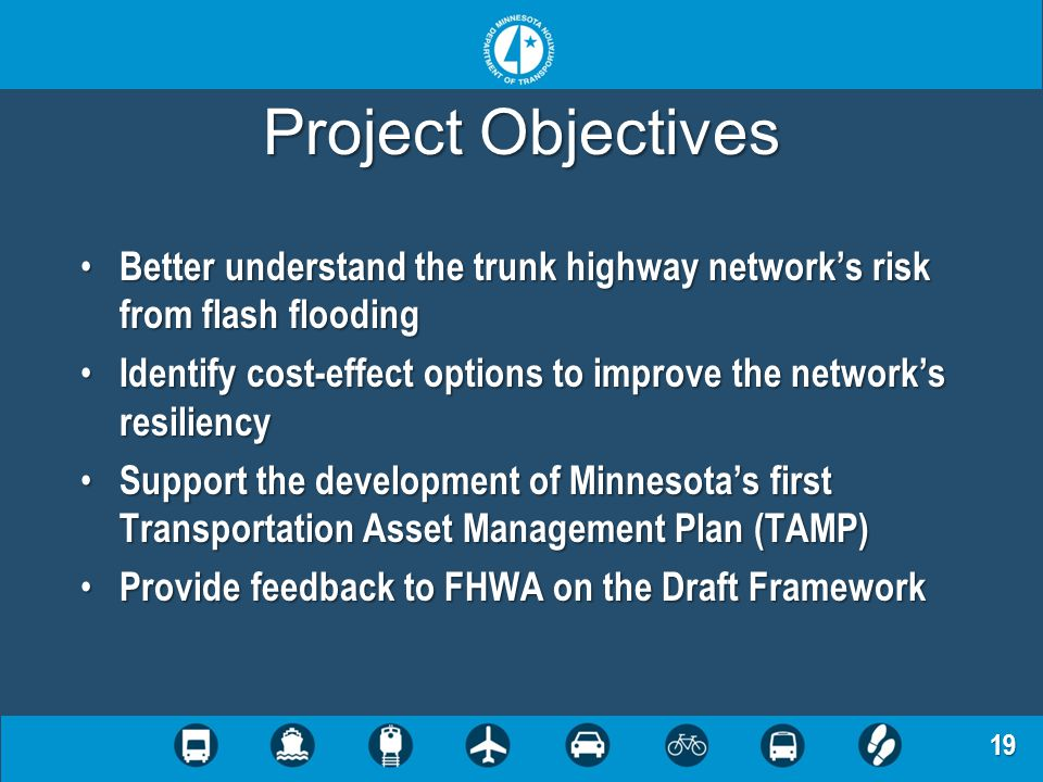 19 Project Objectives Better understand the trunk highway networks risk from flash flooding Better understand the trunk highway networks risk from fla