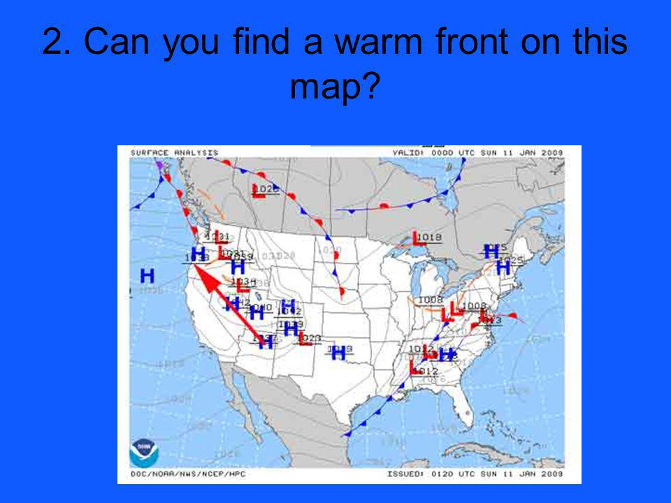 2. Can you find a warm front on this map?