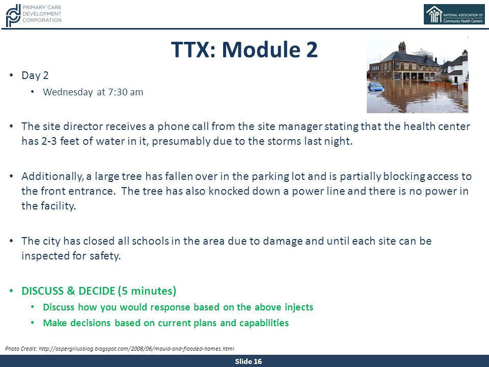 Slide 16 TTX: Module 2 Day 2 Wednesday at 7:30 am The site director receives a phone call from the site manager stating that the health center has 2-3