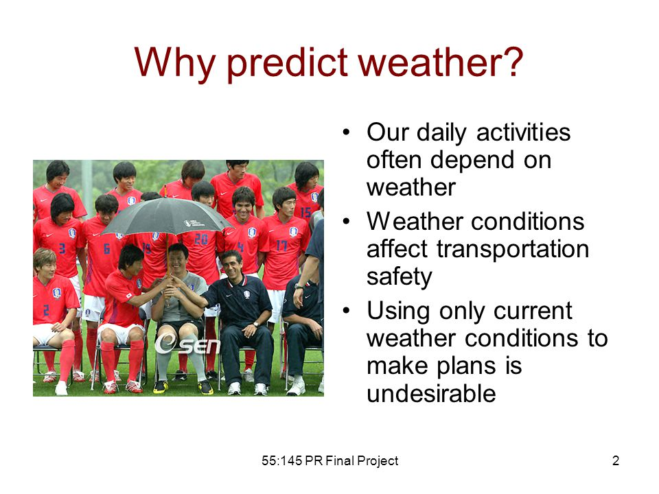 55:145 PR Final Project2 Why predict weather.