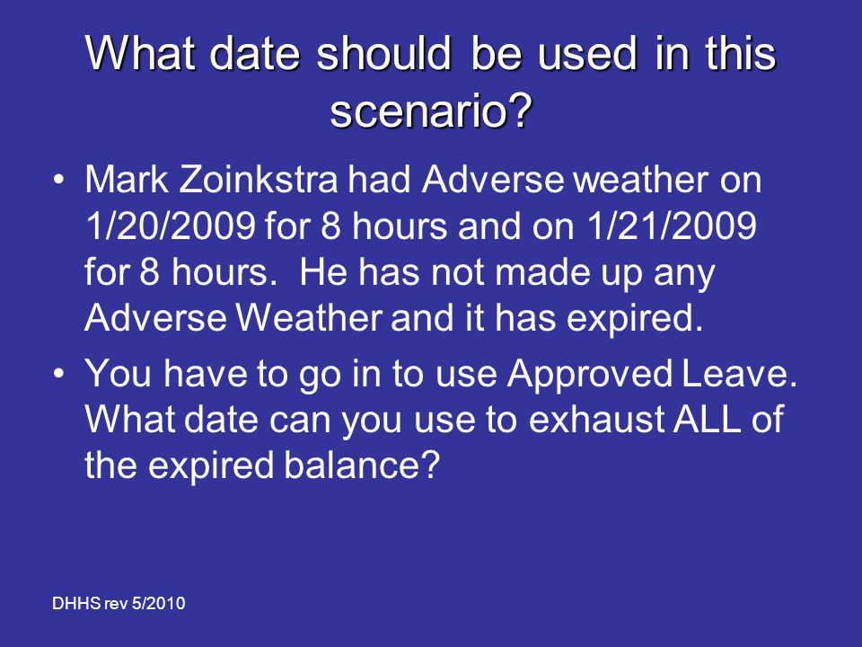 DHHS rev 5/2010 What date should be used in this scenario.