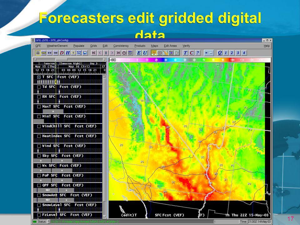 17 Forecasters edit gridded digital data